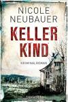 Kellerkind: Roman - Nicole Neubauer