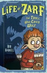 Life of Zarf: The Troll Who Cried Wolf - Rob Harrell