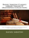 Rafael Sabatini Classics Library Volume IV (Masterpiece Collection): The Historical Night's Entertainment First and Second Series - Rafael Sabatini