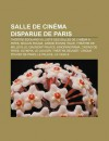 Salle de Cin Ma Disparue de Paris: Th Tre Douard VII, Liste Des Salles de Cin Ma Paris, Moulin Rouge, Grand Cran Italie - Books LLC