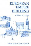 European Empire Building - William B. Cohen