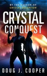 Crystal Conquest - Doug J. Cooper