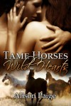 Tame Horses Wild Hearts - Alison Paige