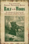 Rolf in the Woods: The Adventures of a Boy Scout with Indian Quonab and Little Dog Skookum - Ernest Thompson Seton