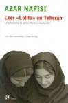 Leer 'Lolita' En Teheran / Reading Lolita In Teheran (Spanish Edition) 3rd Edition by Nafisi, Azar (2004) Paperback - Azar Nafisi