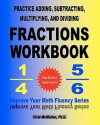 Practice Adding, Subtracting, Multiplying, and Dividing Fractions Workbook: Improve Your Math Fluency Series - Chris McMullen