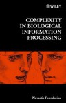 Complexity in Biological Information Processing: A Guide for Research and Practice - Gregory Bock, Jamie A. Goode