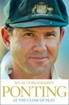 At the Close of Play - Ricky Ponting