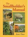 The Smallholder's Manual - Katie Thear