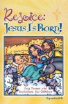 Rejoice: Jesus Is Born!: Easy Dramas and Recitations for Children - Abingdon Press