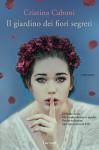 Il giardino dei fiori segreti - Cristina Caboni