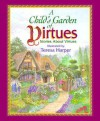 A Child's Garden of Virtues - Peg Augustine