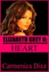 Elizabeth Grey II: Heart - Carmenica Diaz