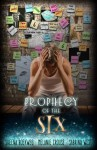 Prophecy of the Six (Prophecy Breakers,#2) - Sheena Boekweg, Melanie Crouse, Sabrina West
