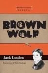 Brown Wolf - Jack London