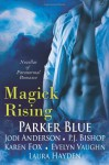 Magick Rising - Parker Blue, P.J. Bishop, Evelyn Vaughn, Karen Fox, Laura Hayden, Jodi Anderson