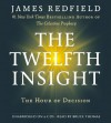 The Twelfth Insight: The Hour of Decision - James Redfield, Bruce Thomas
