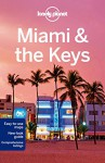 Lonely Planet Miami & the Keys (Travel Guide) - Lonely Planet, Adam Karlin