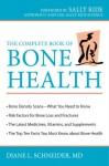 The Complete Book of Bone Health - Diane L. Schneider, Sally Ride