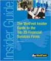 Top 25 Financial Services Firms, 2004 Edition: Wetfeet Insider Guide - Wetfeet.Com
