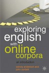 Exploring English With Online Corpora: An Introduction - Wendy Anderson, John Corbett