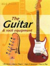 The Guitar and Rock Equipment Book - Nick Freeth
