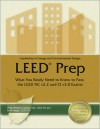 LEED Prep: What You Really Need to Know to Pass the LEED NC v2.2 and CI v2.0 Exams - Holly Williams Leppo, Brad Saeger