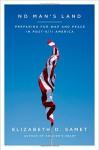No Man's Land: Preparing for War and Peace in Post-9/11 America - Elizabeth D. Samet