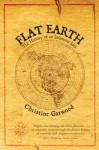 Flat Earth - Christine Garwood