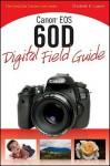 Canon EOS 60D Digital Field Guide - Charlotte K. Lowrie
