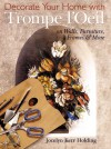 Decorate Your Home with Trompe L'oeil: On Walls, Furniture, Frames & More - Jocelyn Kerr Holding