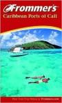 Frommer's Caribbean Ports of Call - Heidi Sarna, Matt Hannafin