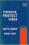Terrorism, Protest And Power - Martin Warner, Roger Crisp