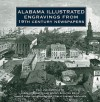 Alabama Illustrated Engravings From 19th Century Newspapers - James L. Baggett, Kelsey Scouten Bates, Birmingham Public Libraries