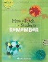 How to Teach So Students Remember - Marilee Sprenger