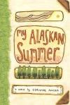 My Alaskan Summer - Corinne Mucha