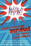 Wow! That's What I Call Service! - Don Hales, Derek Williams