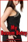 My Buxom Betsy - Penelope Wilson