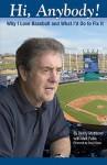 Hi, Anybody!: Why I Love Baseball and What I'd Do to Fix It - Denny Mathews, Matt Fulks, Lee Stuart, Denny Mathews