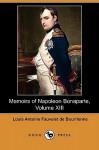 Memoirs of Napoleon Bonaparte, Volume XIII (Dodo Press) - Louis Antoine Fauvelet de Bourrienne