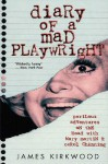 Diary of a Mad Playwright: Perilous Adventures on the Road with Mary Martin and Carol Channing - James Kirkwood Jr., Terrence McNally