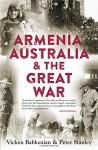 Armenia, Australia & the Great War - Vicken Babkenian, Peter Stanley