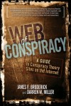 Web of Conspiracy: A Guide to Conspiracy Theory Sites on the Internet - James F. Broderick, Darren W. Miller