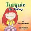 Turquie the Turkey - Tony Roberts