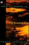 The Evening Star: Venus Observed - Henry S.F. Cooper Jr.