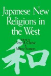 Japanese New Religions in the West - Peter B. Clarke