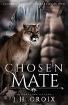 Chosen Mate, Paranormal Romance (Catamount Lion Shifters Book 2) - J.H. Croix