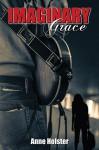 Imaginary Grace - Anne Holster