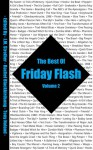 Best of Friday Flash Volume Two - J.M. Strother, Rachel Blackbirdsong, Timothy Collard, Michael Tate, Janet Aldrich, Alan W. Davidson, Laura Eno, Angie Capozello, Adam Byatt, Peter Domican, Lauren Cude, Tony Noland, Stephen Hewitt, Peggy McFarland, Emma Kerry, Trevor Belshaw, A.M. Harte, Lisamarie Lamb, Do