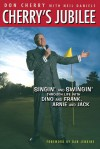 Cherry's Jubilee: Singin' and Swingin' Through Life with Dino and Frank, Arnie and Jack - Neil Daniels, Don Cherry, Willie Nelson